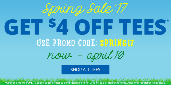 Spring Sale '17 | Get $4 Off Tees