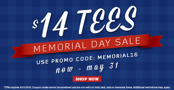 $14 Tees - Memorial Day Sale