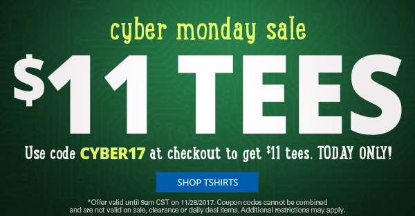 $11 Tees | Cyber Monday Sale