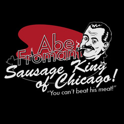 Abe Froman: The Sausage King of Chicago