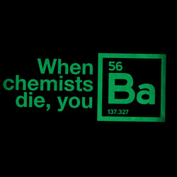 When Chemists Die, You Barium