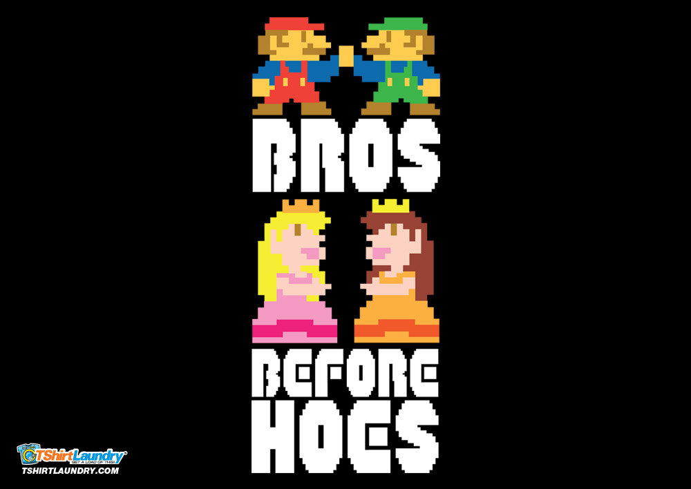 Bros before whoes