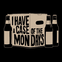 A Case of the Mondays