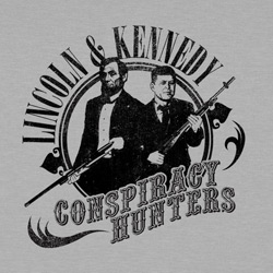 Lincoln & JFK Conspiracy Hunters
