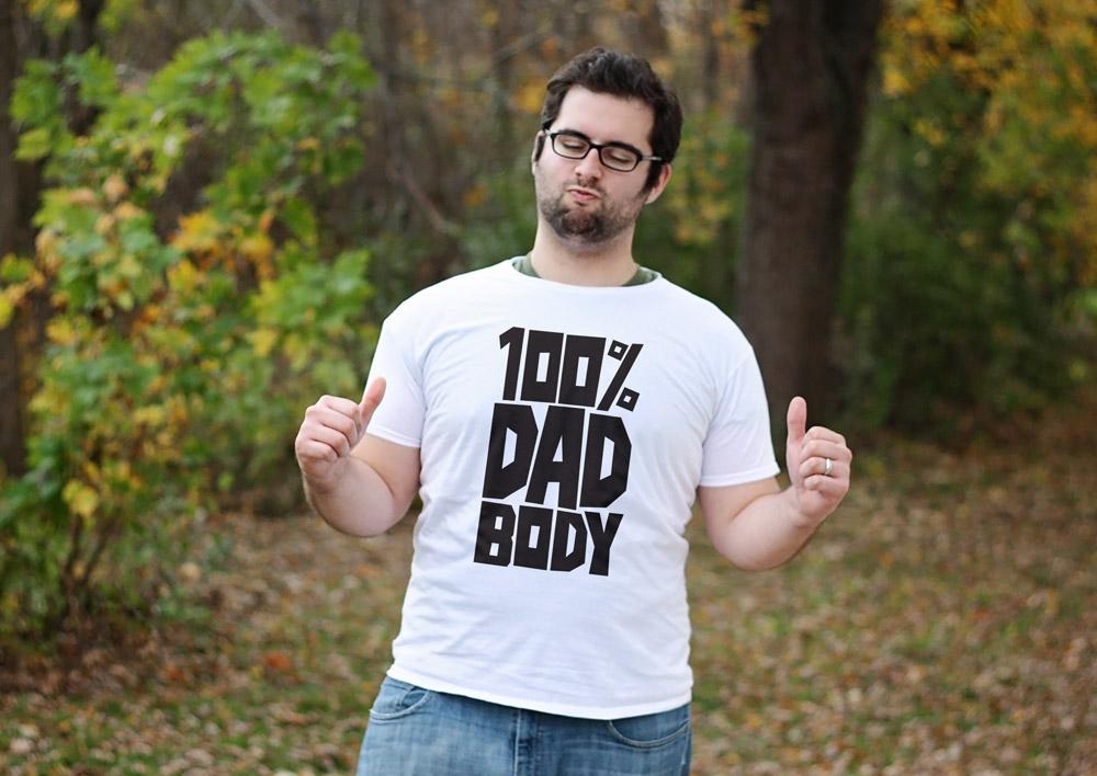 100% Dad Body