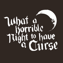 Horrible Night to Have a Curse