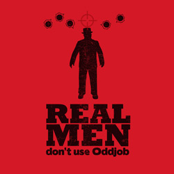 Real Men Don't Use Oddjob