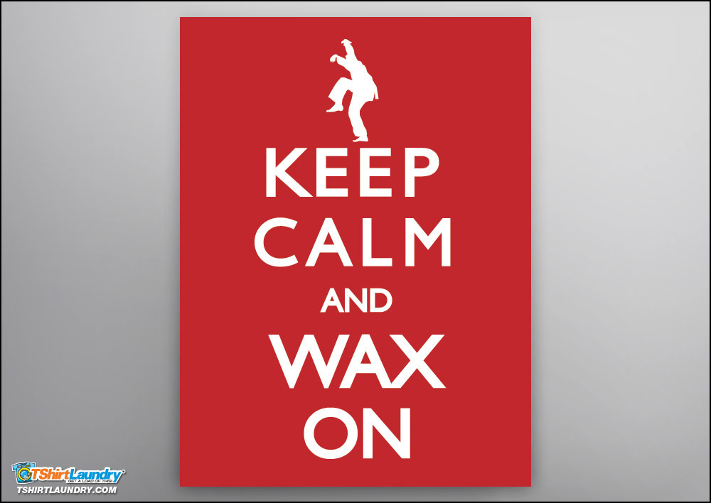 Keep Calm and Wax On Poster