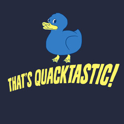 That's Quacktastic!