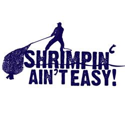 Shrimpin' Ain't Easy