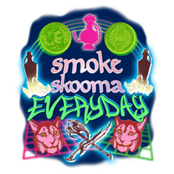 Smoke Skooma Everyday