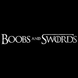 Boobs & Swords
