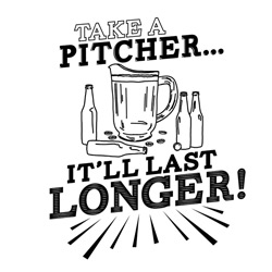 Take a PitcherÉ It'll Last Longer!