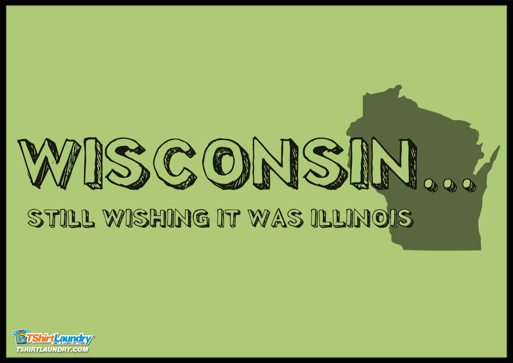 Wisconsin:  Still Wishing It Was Illinois