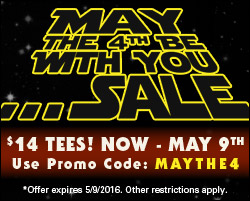 May the 4th Be With You...Sale - $14 Tees