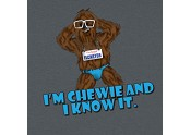 I'm Chewie And I Know It