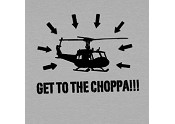 Get to the Choppa!!