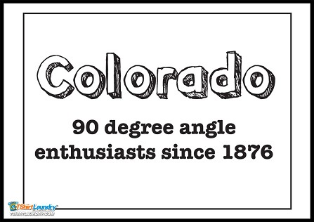 Colorado:  90 Degree Angle Enthusiasts