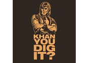 Khan You Dig It?