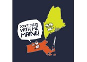 Don't Mess With Me Maine!
