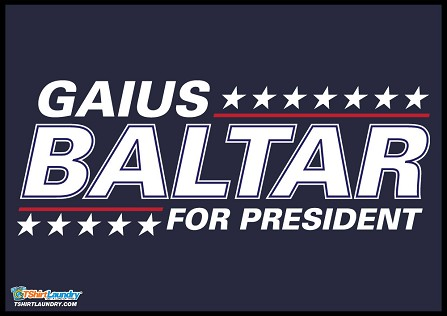 Gaius Baltar for President - Make New Caprica Great Again