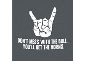 Mess with the Bull, Get the Horns
