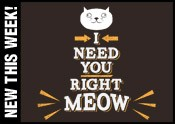 I Need You Right Meow