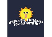 I'm Taking You All with Me