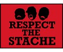 SALE!!  Respect the Stache