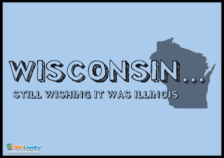 SALE!!  Wisconsin:  Still Wishing It Was Illinois