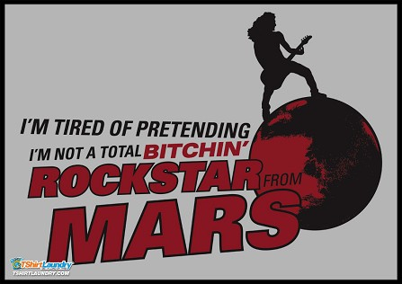 Rock Star From Mars T-Shirt