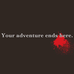 Your Adventure Ends Here