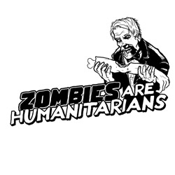 Zombies Are Humanitarians