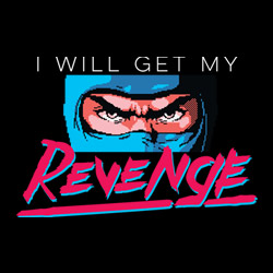 The Ninja Will Have His Revenge!