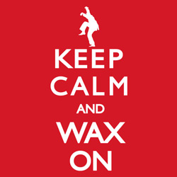 Keep Calm and Wax On