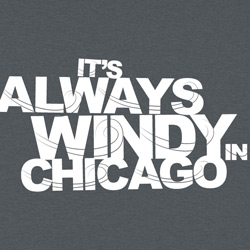 It's Always Windy in Chicago