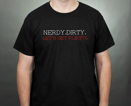 Nerdy. Dirty. Let's Get Flirty | Custom Tshirt - Lauren